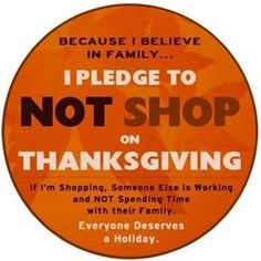 Thanksgiving - please share on Pinterest and Facebook. We need to send a strong message that family comes before profits.