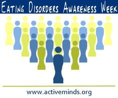 February 23- March 1, 2014 is National Eating Disorders Awareness Week in the US. Go to www.healthaware.org for link to more information.