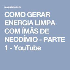 COMO GERAR ENERGIA LIMPA COM ÍMÃS DE NEODÍMIO - PARTE 1 - YouTube