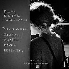 Kızma, kırılma, sorgulama; Olası varsa, olurdu. Nasiple kavga edilmez. - Emre Gökce / Bu Kadıncı Yalnızlık (Kaynak: Instagram - dokuzyayinlari) #sözler #anlamlısözler #güzelsözler #manalısözler #özlüsözler #alıntı #alıntılar #alıntıdır #alıntısözler #şiir #edebiyat