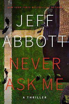Amazon.com: Never Ask Me eBook: Abbott, Jeff: Kindle Store