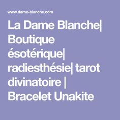 La Dame Blanche| Boutique ésotérique| radiesthésie| tarot divinatoire | Bracelet Unakite