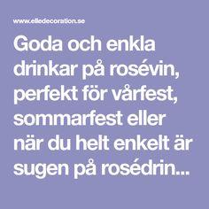 Goda och enkla drinkar på rosévin, perfekt för vårfest, sommarfest eller när du helt enkelt är sugen på rosédrinkar.