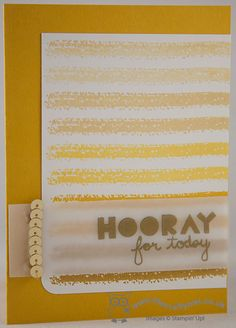 latest monochromatic clean and simple ombre card in shades of yellow, with a sentiment stamped in Versamark and heat embossed in gold and a few sequins for good measure! Uses Geometrical and Work of Art stamp sets.