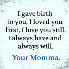 Mommy Quotes, Quotes For Kids, Family Quotes, Great Quotes, Quotes To Live By, Me Quotes, Inspirational Quotes, Child Quotes, Quotes For Baby Boy