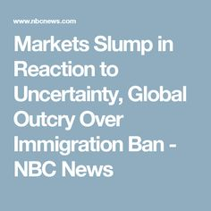 Markets Slump in Reaction to Uncertainty, Global Outcry Over Immigration Ban - NBC News