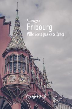 Visiter Fribourg en Allemagne, ville verte par excellence - Balade photographique