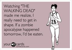 I'm just lucky walkers can't run