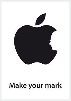 """...embrace it, change it, improve it, make your mark upon it."" - Steve Jobs"