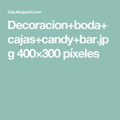 Decoracion+boda+cajas+candy+bar.jpg 400×300 píxeles
