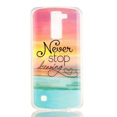 Coque LG K8 Never Stop Dreaming