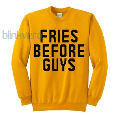 Fries Before Guys life style girls and mens sweatshirt unisex adult size //Price: $23 & FREE Shipping //     #shirts