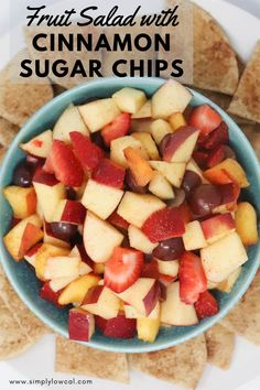 Fruit salad with cinnamon sugar chips make a great after school snack, or an anytime snack. | Simply Low Cal @simplylowcal #fruitsalad #cinnamonsugarchips #afterschoolsnack #snackrecipes #healthysnackrecipes