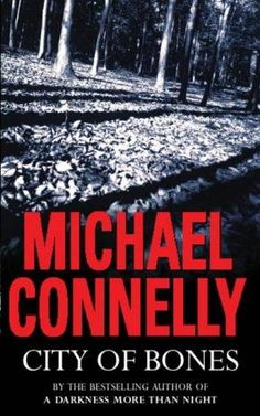 City Of Bones (Harry Bosch, book by Michael Connelly - book cover, description, publication history. Michael Connelly, City Of Bones, Bibliophile, Bestselling Author, Book Worms, Good Books, History, Dark, Reading