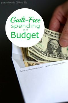 Guilt-Free Spending on a Budget - The Humbled Homemaker