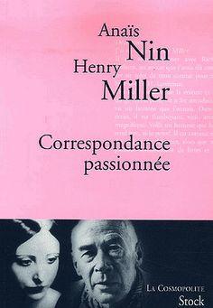 Image issue du site Web http://www.les-lectures-de-cachou.com/wp-content/uploads/2013/01/Correspondance-passionn%C3%A9e-Ana%C3%AFs-Nin-Henry-Miller.jpg