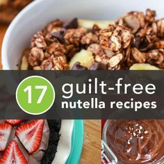 17 Guilt-Free Nutella Recipes to Indulge In...some of our prayers are answered...