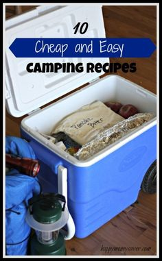 10 Easy and Cheap Camping Meals. I think camping sounds like a ton more fun with so much less work!!!