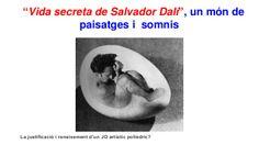 Presentació  vida secreta de salvador dalí, un món de paisatges i somnis- 28 d'abril de 2014 uvic by Arnau Cerdà via slideshare