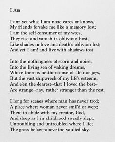 I Am - John Clare; recited this poem, but no one knew I was basically reciting my life story.