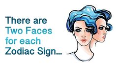 You might think you fit your zodiac sign to a T, but did you know there is a whole other side to your personality? Here are the two faces of each sign...