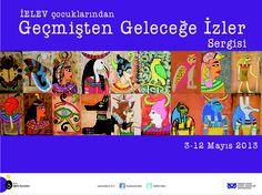 Geçmişten Geleceğe İzler  3-12 Mayıs 2013  MSGSÜ Bomonti Kampüsü  Bedri Rahmi Eyüboğlu Sergi Salonu
