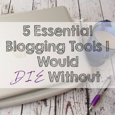 Top 5 Must Have Blogging Tools | Live Randomly Simple