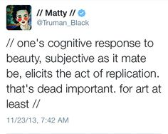 The 1975  Matthew Healy, Mattys grammar is so advanced, I hardly ever know what he's talking about;)