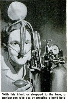 inhalator strapped to the face, so patient can take gas all by themselves!