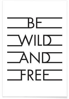 Be Wild & Free - White als Premium Poster von Letters on Love | JUNIQE