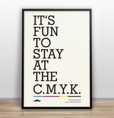 #cmyk     Funny Design and typographical posters by Gary Nicholson | Jared Erickson