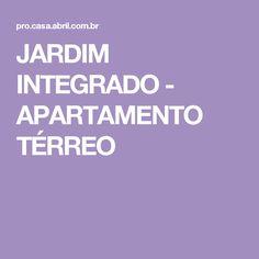 JARDIM INTEGRADO - APARTAMENTO TÉRREO
