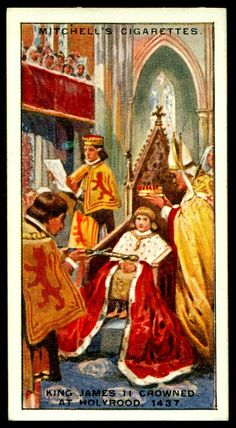 "https://flic.kr/p/bW4y2H | Cigarette Card - King James II of Scotland | Mitchell's Cigarettes  ""Scotlands Story""  (series of 50 issued in 1929) #19 King James II Crowned at Holyrood, 1437 ~ became King of Scotland at the age of seven"