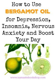 How to Use Bergamot Oil for Depression, Insomnia, Nervous Anxiety and Boost Your Day.  http://www.namastebookshop.com/blog/bergamot-oil/ For insomnia and nervous anxiety, add 3 drops of bergamot oil in your bath and sit there for 15 minutes.
