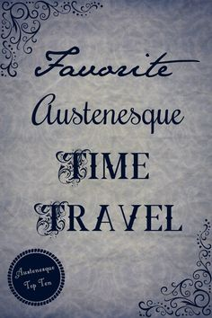 Favorite Austenesque Time Travel - Austenesque Top Ten List