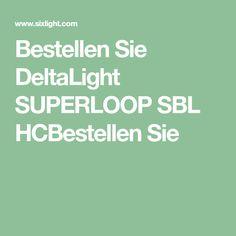 Bestellen Sie DeltaLight SUPERLOOP SBL HCBestellen Sie