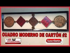DIY CUADRO MODERNO DE CART0N PARTE 2 ,2 - YouTube