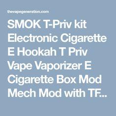 SMOK T-Priv kit Electronic Cigarette E Hookah T Priv Vape Vaporizer E Cigarette Box Mod Mech Mod with TFV8 Big Baby Tank S075 - The Vape Generation