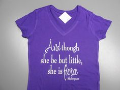 White Though She Be But Little She Is Fierce by StrongGirlClothing, $17.99