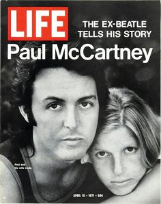 Paul and Linda. were on the cover of LIFE Magazine in 1971 - everyone wanted to know what life after The Beatles was like.