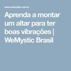 Aprenda a montar um altar para ter boas vibrações | WeMystic Brasil