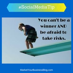 Here is the #SocialMediaTip of the Day:  You can't be a winner and be afraid to take risks.   The more you try, the greater your chance of succeeding. The law of averages is on your side.    Taking a risk is often your first necessary step toward success. If you don't take some risks, you won't get the chance to succeed.  Every wrong attempt is another step forward. People that make no mistakes usually don't make anything.