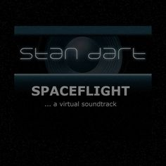 Spaceflight - a virtual soundtrack Electronic Music, News Songs, 6 Years, Soundtrack, Things To Come, Writing, Writing Process