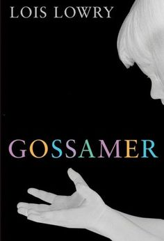 Gossamer - Lois Lowry. Sweet little book of little creatures that help us by giving us enlightened dreams. They battle the dark fearsome creatures that bring haunting nightmares. I love Lowry's writing style! My Rating: 4/5