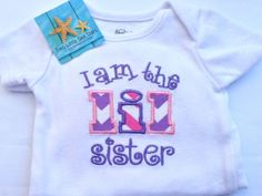 Applique I am the LIL sister onesie by twolittleseastars on Etsy, $20.00