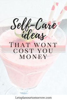 Self care ideas that won't cost you money. Self-care on a budget.