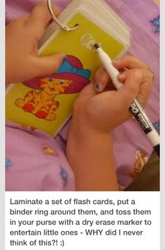Laminate a set of flash cards, put a binder ring around them, and toss them in your purse with a dry erase marker to entertain little ones. I don't know about the dry erase part but LOVE the binder ring! Why didn't I think of that? Toddler Activities, Learning Activities, Projects For Kids, Crafts For Kids, Kindergarten, My Bebe, Business For Kids, Kids Education, Travel With Kids