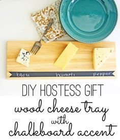 An easy DIY hostess gift project: wood cheese trays with chalkboard accent. Perfect for an easy holiday gift idea!