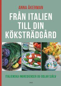 Från Italien till din köksträdgård (inbunden)