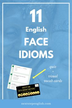 11 English Face Idioms and Their Meanings + Practice Quiz Advanced English Vocabulary, English Vocabulary Words, Vocabulary Cards, English Words, English Grammar, Common English Idioms, Common Idioms, Fluent English, Learn English